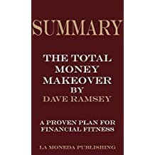 Summary of The Total Money Makeover: A Proven Plan for Financial Fitness by Dave Ramsey|Key Concepts in 15 Min or Less