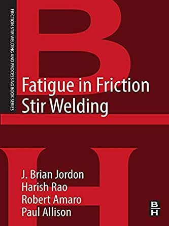 Fatigue in Friction Stir Welding (Friction Stir Welding and
