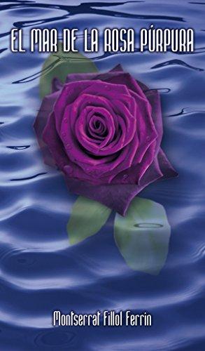 El mar de la rosa púrpura por Montserrat Fillol Ferrin