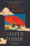 Early Riser: The new standalone novel from the Number One bestselling author (English Edition) - Jasper Fforde
