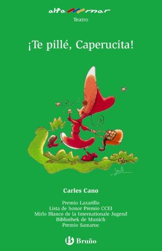 ¡Te pillé, Caperucita! (Castellano - A Partir De 10 Años - Altamar) por Carles Cano Peiró