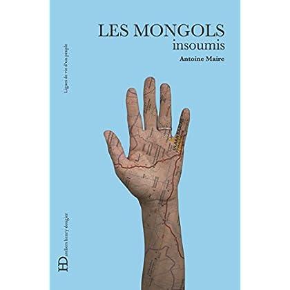 Les Mongols, insoumis (LIGNES DE VIE)