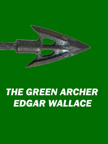 The Green Archer (Annotated) (English Edition)