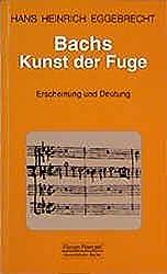 Bachs Kunst der Fuge: Erscheinung und Deutung (Taschenbücher zur Musikwissenschaft)