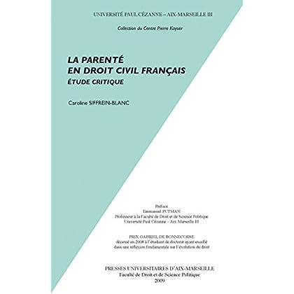 La parenté en droit civil français: Étude critique (Droit privé)