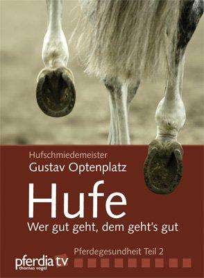 Hufe - Wer gut geht, dem geht's gut!