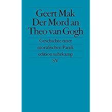 Der Mord an Theo van Gogh: Geschichte einer moralischen Panik (edition suhrkamp)