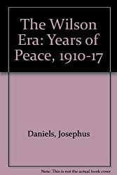 The Wilson Era: Years of Peace, 1910-17