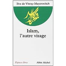 Islam, l'autre visage : Entretiens avec Rachel et Jean-Pierre Cartier