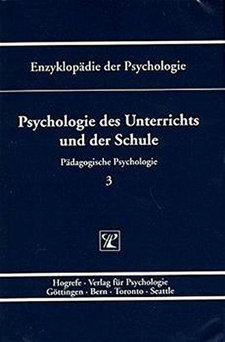 Pädagogische Psychologie.: Enzyklopädie der Psychologie, Bd.3, Psychologie des Unterrichts und der Schule
