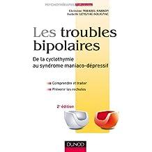 Les troubles bipolaires - de la cyclothymie au syndrome maniaco-dépressif 2e édition : Comprendre, traiter, prévenir les rechutes (Psychothérapies)