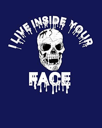 I Live Inside Your Face: Blank Recipe Notebook (Für Food-ideen Kinder Halloween Für)