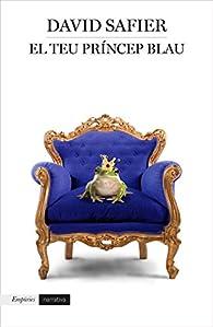 El teu príncep blau par David Safier