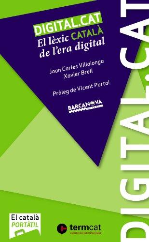 Digital.cat: El lèxic català de l'era digital (Materials Educatius - El Català Portàtil) por Joan Carles Villalonga