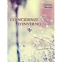 Coincidenze d'Inverno: Le coincidenze sono le cicatrici del nostro destino