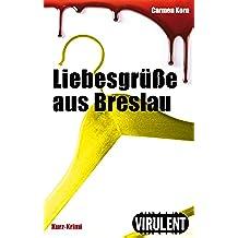Liebesgrüße aus Breslau (Virulent Kurz-Krimi) (German Edition)