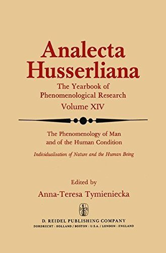 The Phenomenology of Man and the Human Condition: Individualisation of Nature and the Human Being, Part 1: Plotting the Territory for ... (Analecta Husserliana, Vol. XIV) (Pt. 1) (1982-12-31)