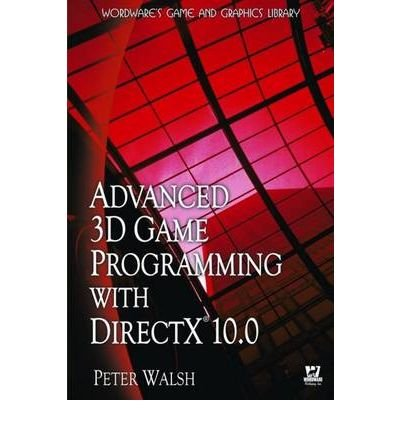 [(Advanced 3D Game Programming with DirectX 10.0 )] [Author: Peter Walsh] [Mar-2008]