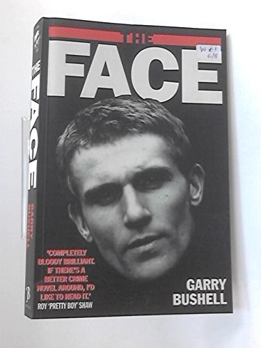 BY Bushell, Garry ( Author ) [ THE FACE ] Feb-2001 [ Paperback ]