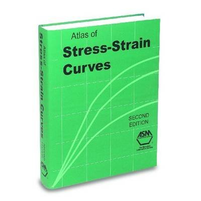 [(Atlas of Stress-strain Curves)] [Edited by Howard E. Boyer] published on (December, 2002)
