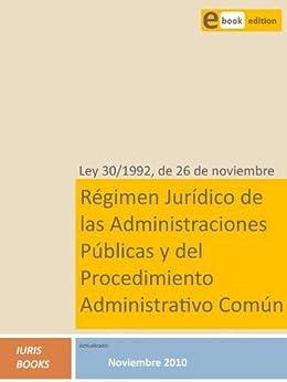 Ley 30/1992, de Régimen Jurídico de las Administraciones Públicas y del Procedimiento Administrativo Común de [Iuris Books]