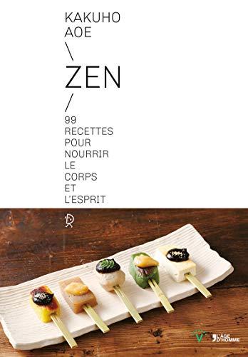 Zen 99 recettes pour nourrir le corps et l'esprit