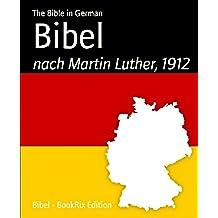 Bibel: nach Martin Luther, 1912 (German Edition)