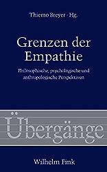 Grenzen der Empathie. Philosophische, psychologische und anthropologische Perspektiven (Übergänge, Band 63)