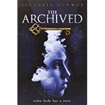 Archived, The by Victoria Schwab (2015-05-07)