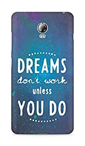 AMEZ dreams dont work unless you do Back Cover For Lenovo Vibe P1