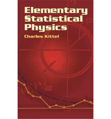 [ [ [ Elementary Statistical Physics[ ELEMENTARY STATISTICAL PHYSICS ] By Kittel, Charles ( Author )Mar-08-2004 Paperback