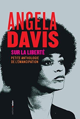 Sur la libert : Petite anthologie de l'mancipation