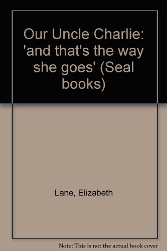 Our Uncle Charlie: 'and that's the way she goes' (Seal books)