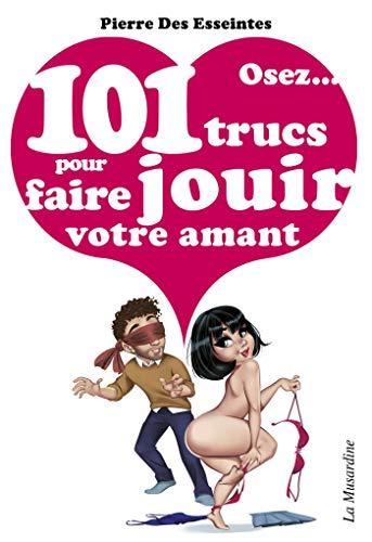 Osez 101 trucs pour faire jouir votre amant (Osez mini) par Pierre Des esseintes