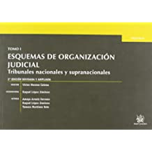 Tomo I Esquemas de Organización Judicial. Tribunales nacionales y supranacionales