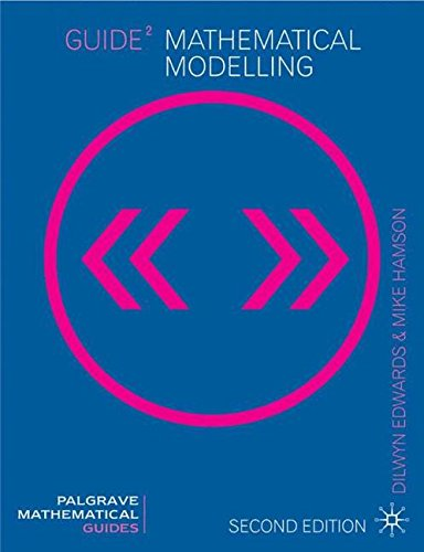 Guide to Mathematical Modelling (Mathematical Guides)
