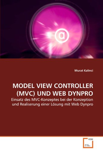 R (MVC) UND WEB DYNPRO: Einsatz des MVC-Konzeptes bei der Konzeption und Realiserung einer Lösung mit Web Dynpro (Model-view-controller)