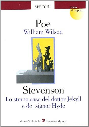 William Wilson-Lo strano caso del dottor Jekyll e del signor Hyde