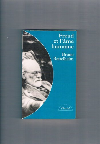 Freud et l'âme humaine par Bruno Bettelheim