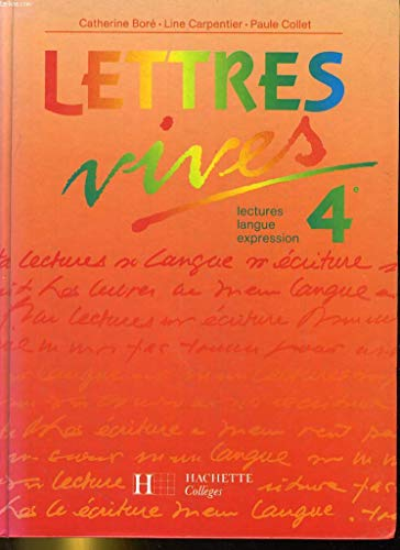 Lettres vives, 4e, 1992. Livre de l'élève