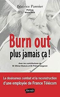 Burn out, plus jamais ça ! par Béatrice Pannier