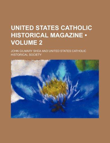 United States Catholic Historical Magazine (Volume 2)