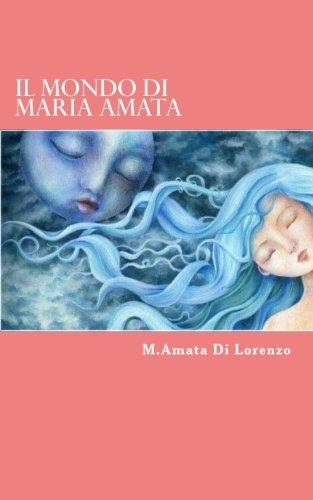 Il Mondo Di Maria Amata