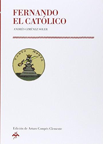 Descargar Libro Fernando. El Católico (Historiadores de Aragón) de Andrés Giménez Soler