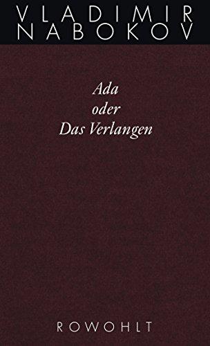 Ada oder Das Verlangen: Eine Familienchronik (Nabokov: Gesammelte Werke, Band 11)
