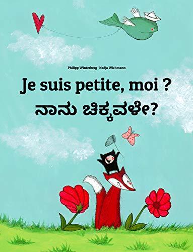 Couverture du livre Je suis petite, moi ? ನಾನು ಚಿಕ್ಕವಳೇ?: Un livre d'images pour les enfants (Edition bilingue français-kannada)