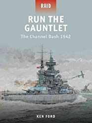 [(Run the Gauntlet: The Channel Dash 1942)] [ By (author) Ken Ford, Illustrated by Howard Gerrard ] [February, 2012]