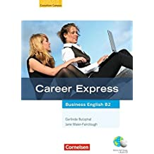 Career Express - Business English: B2 - Kursbuch mit Hör-CDs und Phrasebook: Mit Online-Lizenzcode
