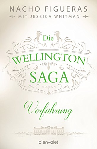 https://www.amazon.de/Die-Wellington-Saga-Verf%C3%BChrung-Nacho-Figueras-ebook/dp/B01N9EJOCI/ref=tmm_kin_swatch_0?_encoding=UTF8&qid=1538311599&sr=8-1