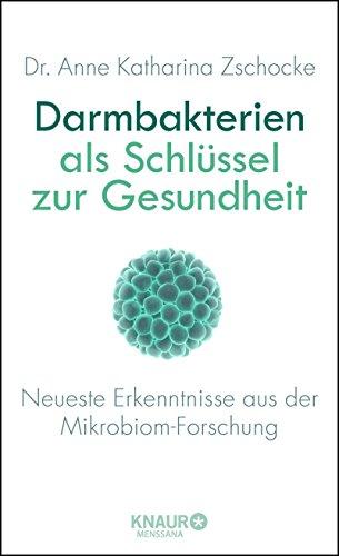 Buchseite und Rezensionen zu 'Darmbakterien als Schlüssel zur Gesundheit: Neueste Erkenntnisse aus der Mikrobiom-Forschung' von Dr. Anne Katharina Zschocke